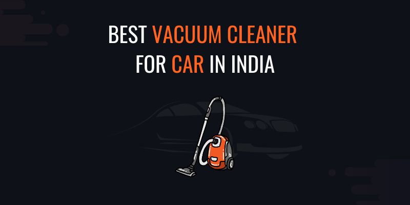 Best vacuum cleaner for car in india